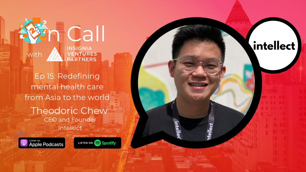 Redefining mental health care from Asia to the world: On Call with Intellect CEO and co-founder Theodoric Chew